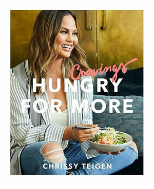 Cravings: Hungry for More Cookbook by Chrissy Teigen