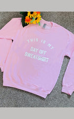 This Is My Day Off Sweatshirt Top Baby Pink - Violet Fashion