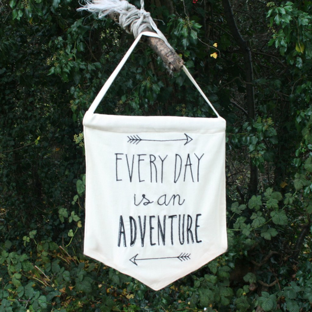 Every Day is an Adventure Arrow Message Flag
