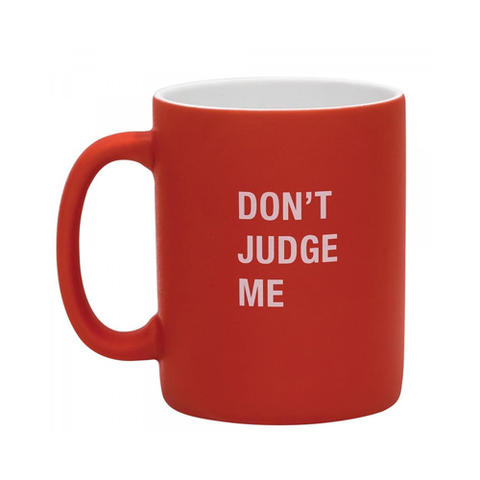 Don't Judge Me Coffee Mug