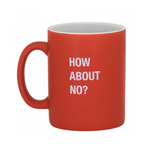 How About No Coffee Mug