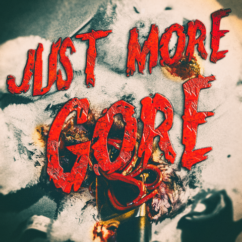 Just More Gore