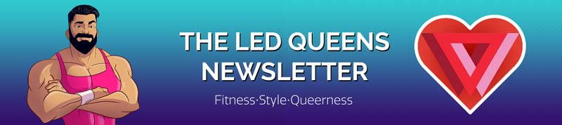 The LED Queens Newsletter