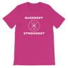Queerest Strongest T-Shirt (METRIC VERSION)