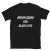 Brown Squad for Black Lives T-Shirt ($5 of Proceeds go to Chicago Community Bond Fund)