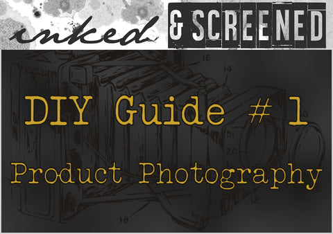 DIY Guide Product Photography - Inked and Screened