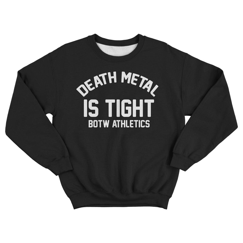 Death Metal Is Tight - Sweatshirt