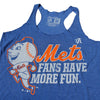 More Fun - Ladies Tank - The 7 Line - For Mets fans, by Mets fans. An independently owned clothing/lifestyle brand supporting the Mets players and their fans.