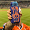 SEND THE BEER GUY can koozie - The 7 Line - For Mets fans, by Mets fans. An independently owned clothing/lifestyle brand supporting the Mets players and their fans.