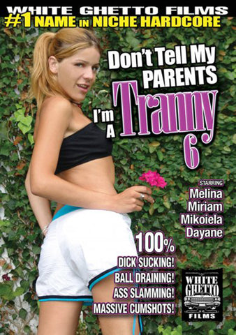 Cheap Don't Tell My Parents I'm A Tranny 6 porn DVD
