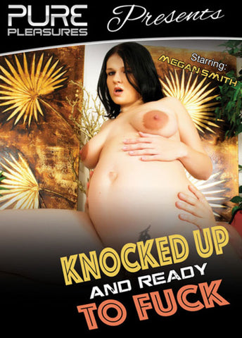 Knocked Up And Ready To Fuck Adult Movies DVD