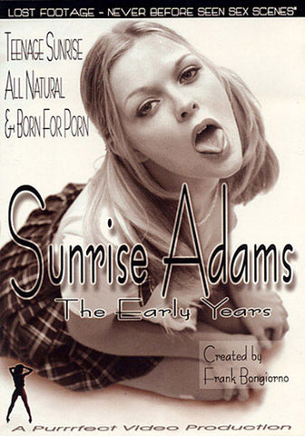 Cheap Sunrise Adams: The Early Years porn DVD