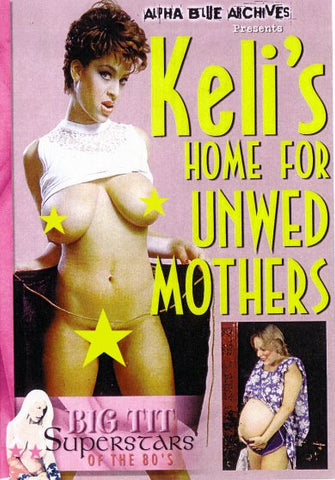 Cheap Keli's Home For Unwed Mothers porn DVD