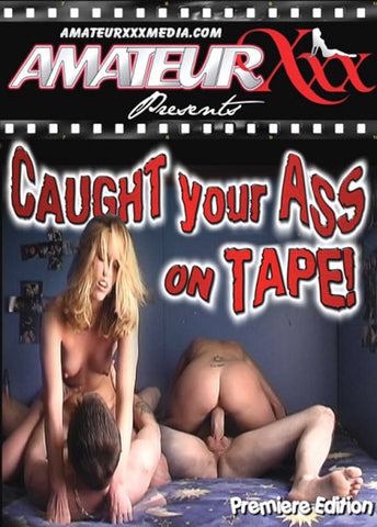 Cheap Caught Your Ass On Tape! 1 porn DVD