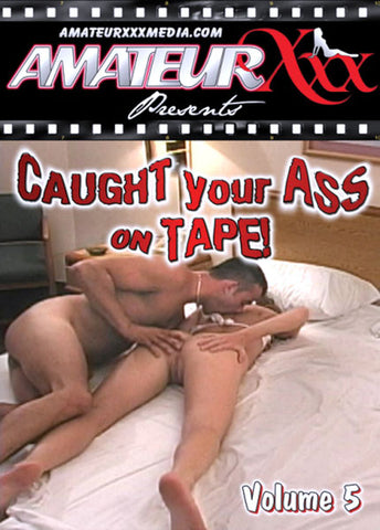 Cheap Caught Your Ass On Tape! 5 porn DVD