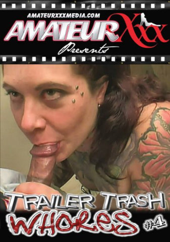 Cheap Trailer Trash Whores 4 porn DVD