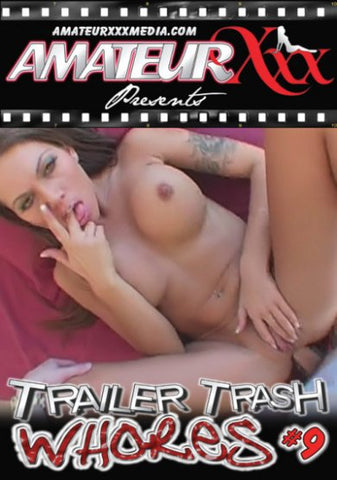 Cheap Trailer Trash Whores 9 porn DVD