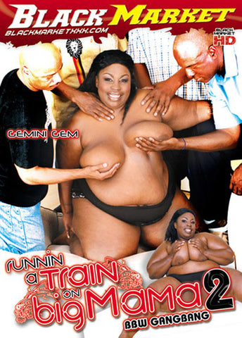 Cheap Runnin A Train On Big Mama 2 porn DVD