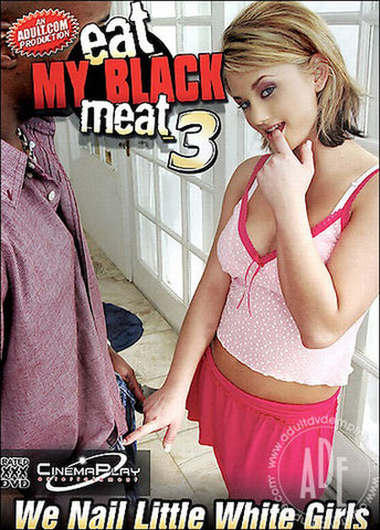Cheap eat my black meat 3 porn DVD