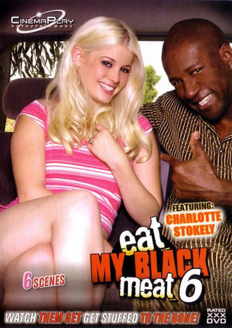 Cheap Eat My Black Meat 6 porn DVD