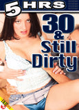 Cheap 30 & Still Dirty porn DVD
