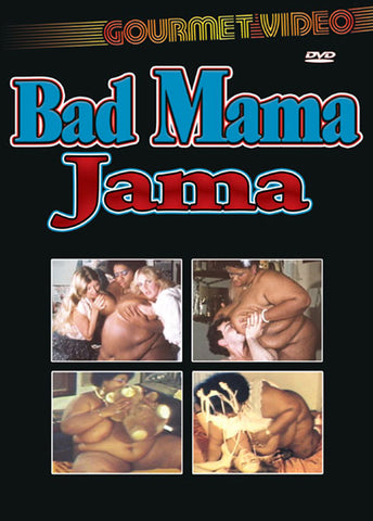 Bad Mama Jama Adult Sex DVD