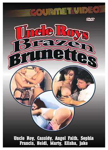 Uncle Roys Brazen Brunettes Adult Sex DVD