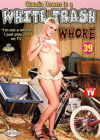 Cheap Claudia Downs Is A White Trash Whore 39 porn DVD