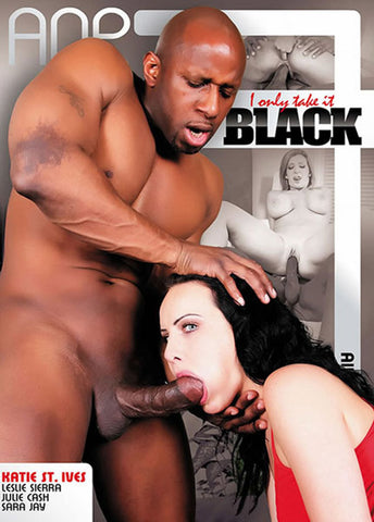 I Only Take It Black XXX DVD