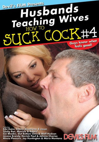 Cheap Husbands Teaching Wives How To Suck Cock 4 porn DVD