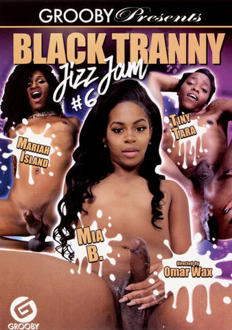 Black Tranny Jizz Jam 6 Sex DVD