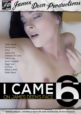 I Came On James Deen's Face 6 Porn DVD