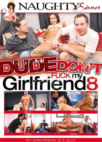 Dude Don't Fuck My Girlfriend 8 Sex DVD