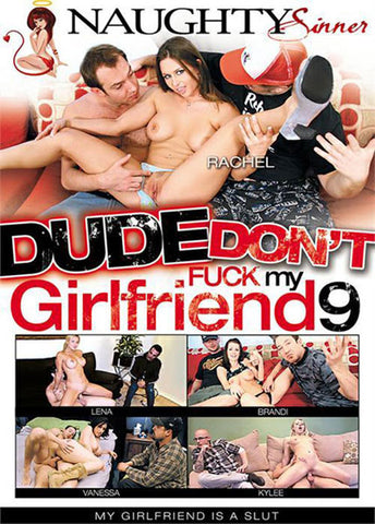 Dude Don't Fuck My Girlfriend 9 XXX Adult DVD