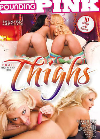 Cheap Right Between The Thighs porn DVD