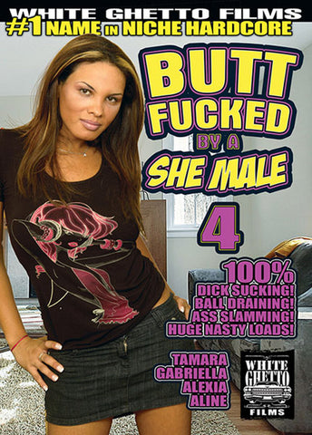 Butt Fucked By A She Male 4 XXX DVD