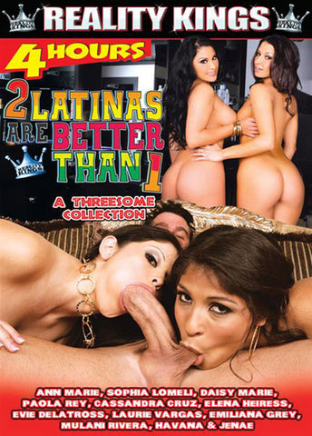Cheap 2 Latinas Are Better Than 1 porn DVD