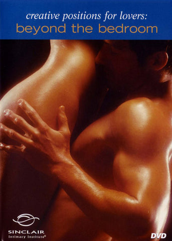 Creative Positions For Lovers: Beyond The Bedroom Adult Sex DVD