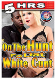 On The Hunt Fo Dat White Cunt Adult Sex DVD