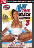 1st Time Black Amateurs 3 XXX DVD