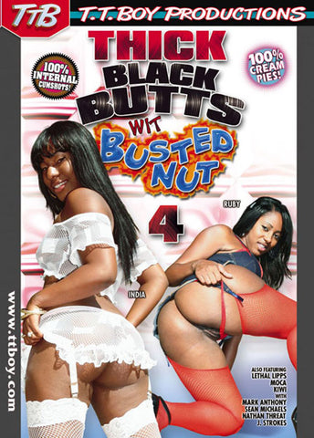 Thick Black Butts Wit Busted Nut 4 Porn DVD
