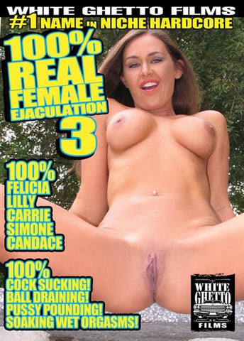 Cheap 100% Real Female Ejaculation 3 porn DVD