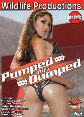 Pumped Then Dumped Sex DVD