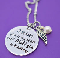 Memorial Jewelry Necklace - I'll hold you in my heart until i hold you in heaven - Memorial Jewelry - Loss of Loved One - Remembrance Keeps - Designs By Tera