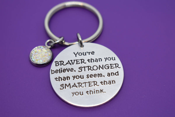 Graduation Gift - Graduation Keychain Motivation Keychain - Youre Braver than you believe - Personalized - Brave - Smart - Strong - Designs By Tera