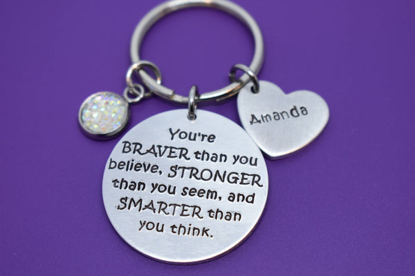 Graduation Gift - Back to school Keychain Motivation Keychain - Youre Braver than you believe - Personalized - Brave - Smart - Strong - Designs By Tera