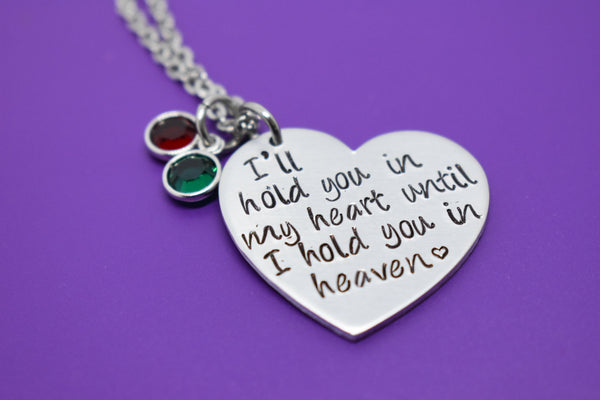 Memorial Jewelry - I'll hold you in my heart until i hold you in heaven - Memorial Necklace - Memorial Jewelry - Loss of Loved One - Remembr - Designs By Tera