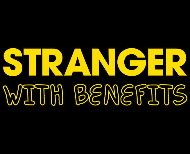 Stranger With Benefits Tee