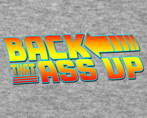 Back That Ass Up