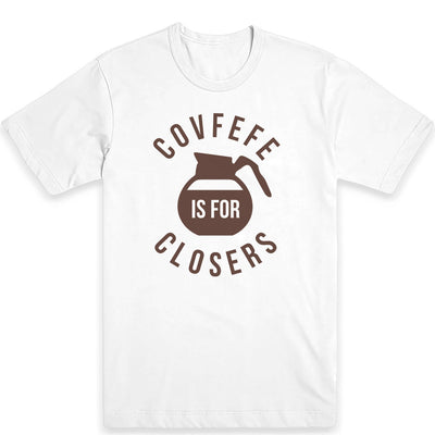 Covfefe is for closers Men's Tee